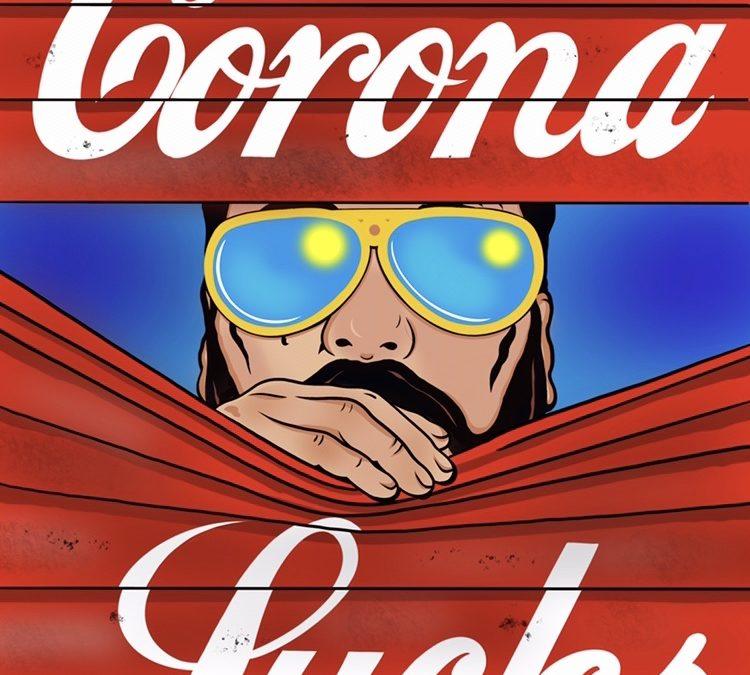 Corona Sucks